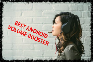 Best Android Volume Booster