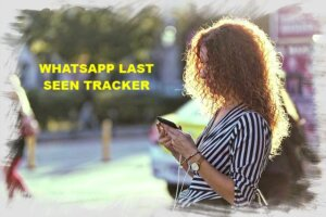 WhatApp Last Seen Tracker